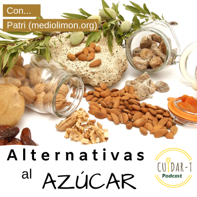 Episodio 011: Alternativas al azúcar